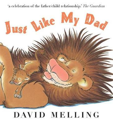 Just Like My Dad by David Melling
