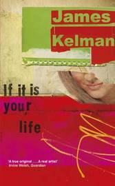 If it is Your Life by James Kelman image