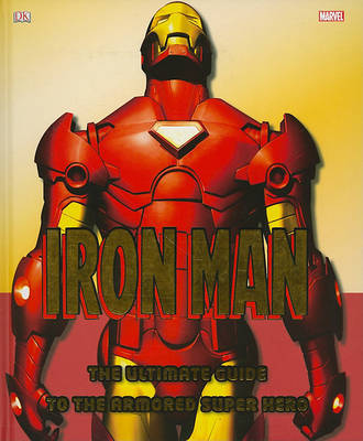 Iron Man The Ultimate Guide to the Armored Super Hero by Matthew K Manning image