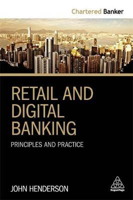 Retail and Digital Banking by John Henderson