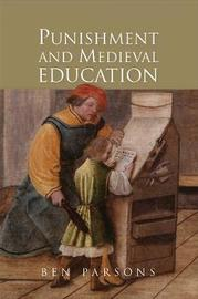 Punishment and Medieval Education by Ben Parsons image