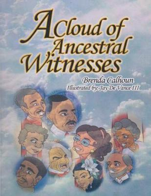 A Cloud of Ancestral Witnesses by Brenda Calhoun