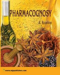 Pharmacognosy by A. Roseline