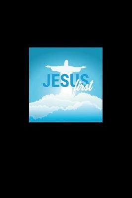 Jesus First by Gcjournals Christian Journals