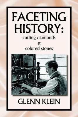 Faceting History: Cutting Diamonds by Glenn Klein image