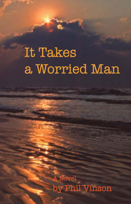 It Takes a Worried Man by Phil Vinson image