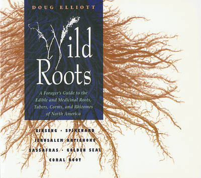 Wild Roots by Doug Elliott