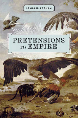 Pretensions To Empire by Lewis Lapham image