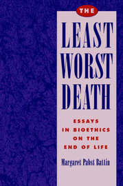 The Least Worst Death by Margaret Pabst Battin