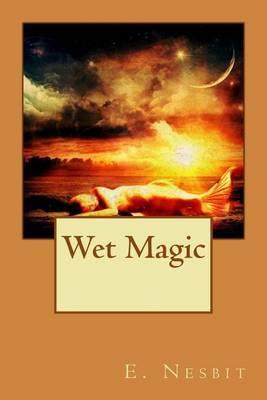 Wet Magic by E Nesbit image