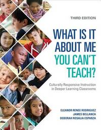 What Is It About Me You Can't Teach? by Eleanor Renee Rodriguez
