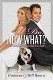 I Do, Now What? by Giuliana Rancic