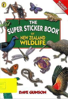 The Super Sticker Book of New Zealand Wildlife by Dave Gunson