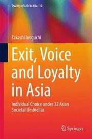Exit, Voice and Loyalty in Asia by Takashi Inoguchi