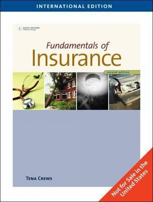 Fundamentals of Insurance by Tena B Crews