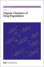 Organic Chemistry of Drug Degradation by Min Li