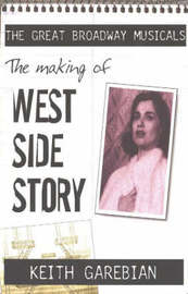 The Making of West Side Story by Keith Garebian image