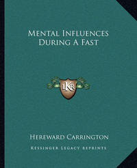 Mental Influences During a Fast by Hereward Carrington