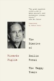 The Diaries Of Emilio Renzi by Ricardo Piglia image
