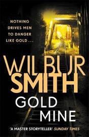 Gold Mine by Wilbur Smith