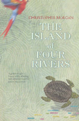 The Island of Four Rivers by Christopher Morgan