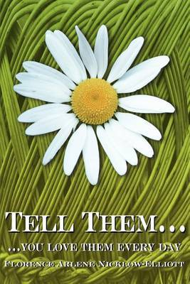Tell Them...: ...You Love Them Every Day by Florence Elliott image