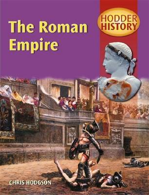 Hodder History: The Roman Empire Mainstream Edition by Chris Hodgson image