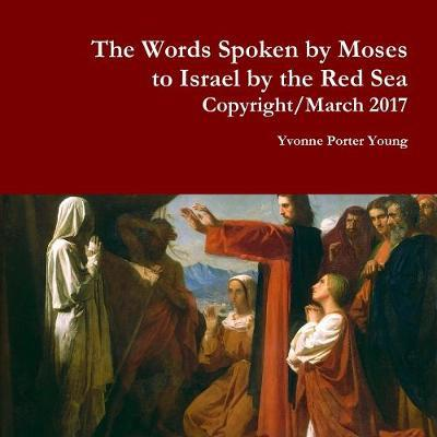 The Words Spoken by Moses by Yvonne Young image