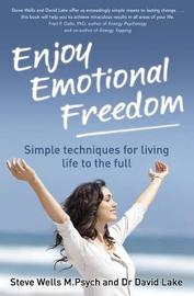 Enjoy Emotional Freedom: Simple Techniques for Living Life to the Full by Steve Wells image
