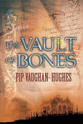 The Vault Of Bones by Pip Vaughan-Hughes