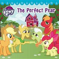 My Little Pony: The Perfect Pear by Hasbro
