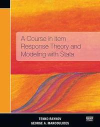 A Course in Item Response Theory and Modeling with Stata by Tenko Raykov