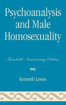 Psychoanalysis and Male Homosexuality by Kenneth Lewes image