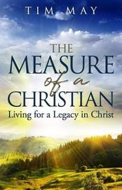 The Measure of a Christian by Tim May