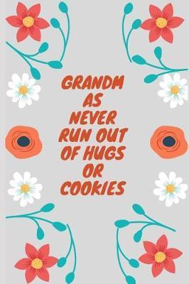 Grandmas never run out of hugs or cookies by Lola Yayo