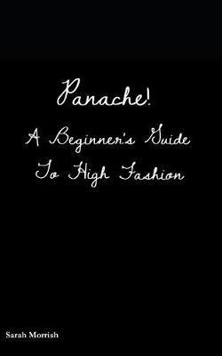Panache! by Sarah Morrish