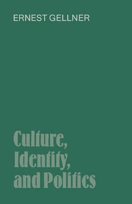 Culture, Identity, and Politics by Ernest Gellner image
