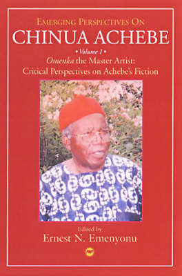 Emerging Perspectives on Chinua Achebe: Volume 1