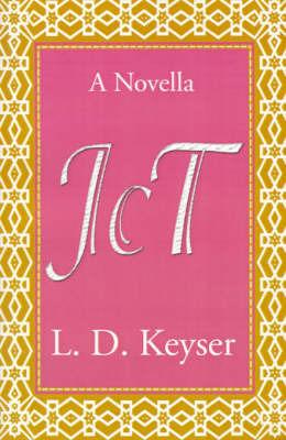 JCT: A Novella by L. D. Keyser
