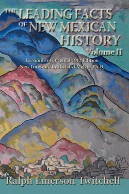 The Leading Facts of New Mexican History, Vol II (Softcover) by Ralph Emerson Twitchell image