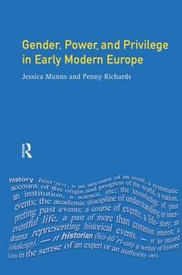Gender, Power and Privilege in Early Modern Europe by Penny Richards image
