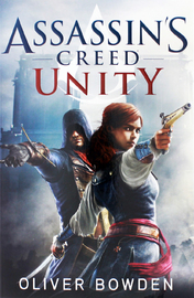 Assassin's Creed: Unity by Oliver Bowden