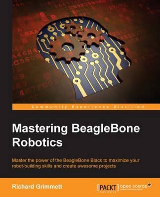Mastering BeagleBone Robotics by Richard Grimmett image