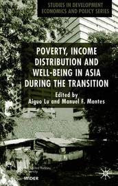 Poverty, Income Distribution and Well-Being in Asia During the Transition by Lu Aiguo