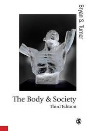The Body and Society by Bryan S Turner