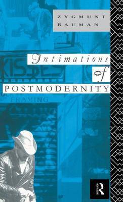 Intimations of Postmodernity by Zygmunt Bauman