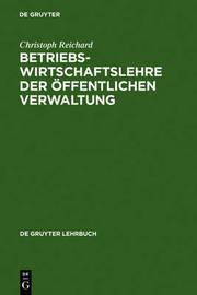 Betriebswirtschaftslehre Der Affentlichen Verwaltung by Christoph Reichard