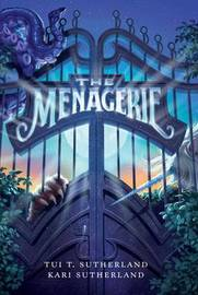 The Menagerie by Tui T Sutherland