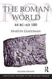 The Roman World 44 BC-AD 180 by Martin Goodman image