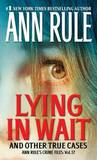 Lying in Wait by Ann Rule